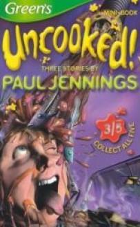 Three Stories by Paul Jennings: Ice Maiden, Birdman & Sloppy Jalopy - Paul Jennings
