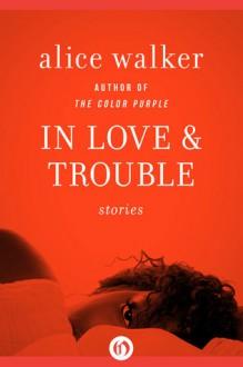 In Love & Trouble: Stories - Alice Walker