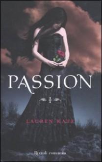 Passion - Lauren Kate, M.C. Di Santillo Scotto, M. Proietti