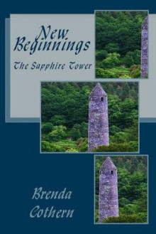 New Beginnings (The Sapphire Tower v.1) - Brenda Cothern