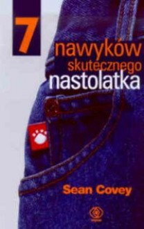 The Seven Habits Of Highly Effective Teenagers (Polish Version) - Sean Covey