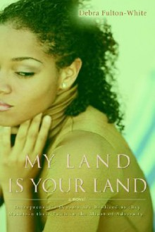 My Land Is Your Land - Debra Fulton-White
