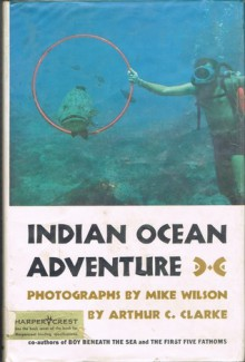 Indian Ocean Adventure - Arthur C. Clarke, Mike Wilson
