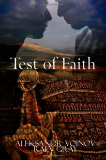 Test of Faith - Aleksandr Voinov, Raev Gray