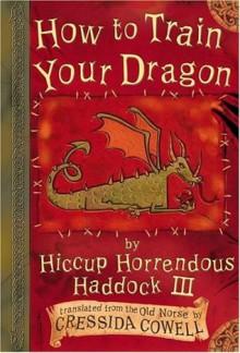 How to Train Your Dragon (Hiccup Horrendous Haddock III) - Cressida Cowell