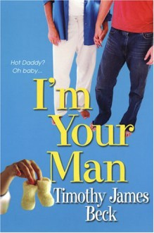 I'm Your Man - Timothy James Beck