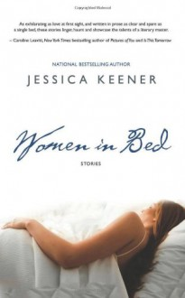 Women in Bed: Nine Stories - Jessica Keener