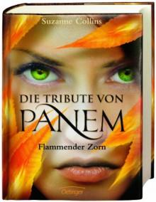 Die Tribute von Panem: Flammender Zorn (Die Tribute von Panem, #3) - Suzanne Collins,Hanna Hörl,Peter Klöss,Sylke Hachmeister