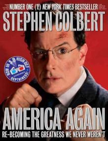 America Again: Re-becoming the Greatness We Never Weren't - Stephen Colbert, Tim Meadows, Jordin Ruderman