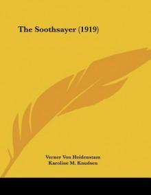The Soothsayer (1919) - Verner von Heidenstam, Karoline M. Knudsen