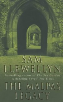 The Malpas Legacy - Sam Llewellyn