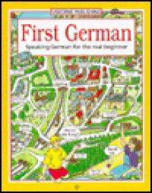 First German/Speaking German for the Real Beginner: Speaking German for the Real Beginner (First Languages Series) - Kathy Gemmell, Jenny Tyler