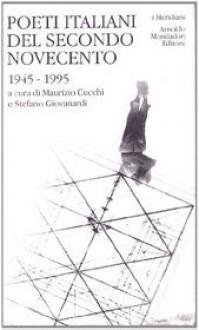 Poeti italiani del secondo Novecento - Maurizio Cucchi, Stefano Giovanardi