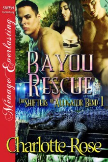Bayou Rescue - Charlotte Rose