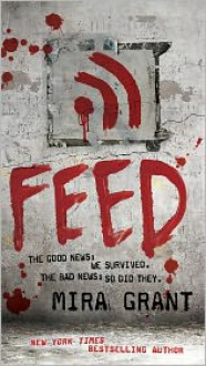 Feed (Newsflesh Trilogy Series #1) -
