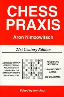 Chess Praxis - Aron Nimzowitsch, Anon Nimozowitsch