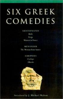 Six Greek Comedies - J. Michael Walton, Kenneth McLeish