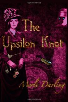 The Upsilon Knot - Merle Darling