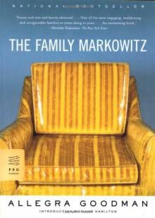 The Family Markowitz - Allegra Goodman, Jane Hamilton