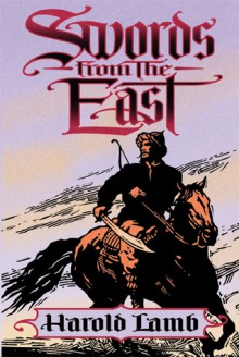 Swords from the East - Harold Lamb