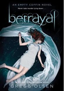 Betrayal (Empty Coffin) - Gregg Olsen