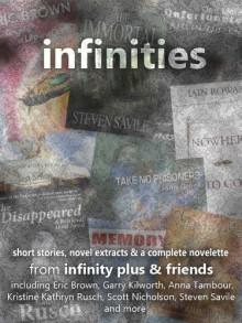 infinities - Keith Brooke, John Grant, Garry Douglas Kilworth, Anna Tambour, Iain Rowan, Kaitlin Queen, Kristine Kathryn Rusch, Linda Nagata, Scott Nicholson