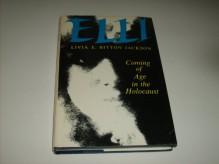 Elli: Coming of Age in the Holocaust - Livia Bitton-Jackson