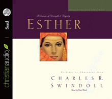 Great Lives: Esther: A Woman of Strength and Dignity - Charles R. Swindoll, Kate Reading, Pam Ward