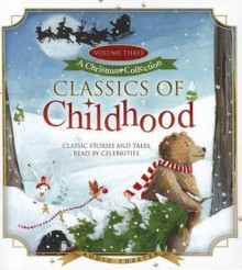 Classics of Childhood, Volume 3: A Christmas Collection - Various,Celebrity Narrators