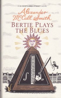 Bertie Plays The Blues - Alexander McCall Smith