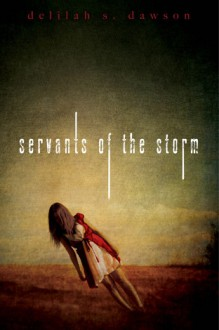 Servants of the Storm - Delilah S. Dawson