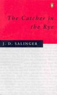 The Catcher in the Rye - Jerome David Salinger