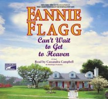 Cant Wait to Get to Heaven (Audiocd) - Fannie Flagg, Cassandra Campbell