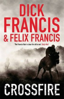 Crossfire - Dick Francis