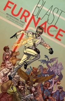 Blast Furnace: Recreational Thief! Vol. 1 - Ryan Browne