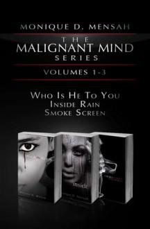 The Malignant Mind series Vol 1-3 - Monique D. Mensah
