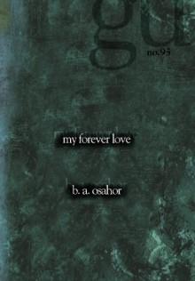 My Forever Love - B.A. Osahor
