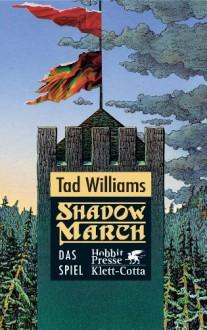Shadowmarch / Das Spiel - Tad Williams