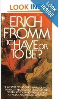 To Have or to Be? - Erich Fromm