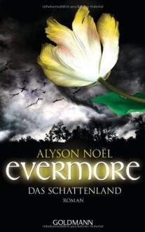 Evermore 3 - Das Schattenland: Roman - Alyson Noël