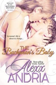 The Buchanan's Baby - Alexx Andria