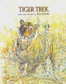 Tiger Trek - Ted Lewin