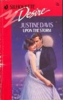 Upon The Storm (Silhouette Desire, No 712) - Justine Davis