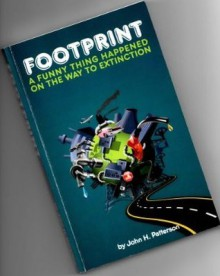 Footprint: A Funny Thing Happened on the Way to Extinction - John Patterson