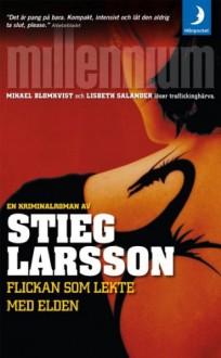 FLICKAN SOM LEKTE MED ELDEN ( swedish language text ) - Stieg Larsson