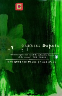 One Hundred Years of Solitude - Gregory Rabassa, Gabriel García Márquez