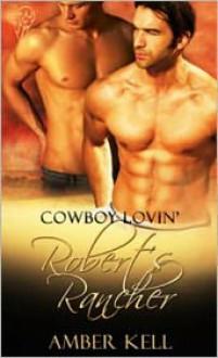 Robert's Rancher - Amber Kell