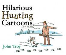 Hilarious Hunting Cartoons - John Troy, Nick Lyons