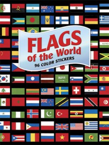 Flags of the World: 96 Color Stickers - A.G. Smith