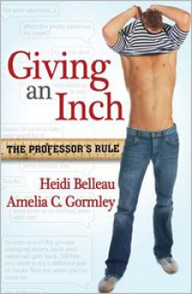 Giving an Inch - Heidi Belleau,Amelia C. Gormley